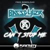 BasStyler - Can't Stop Me (Original Mix)FREE DOWNLOAD