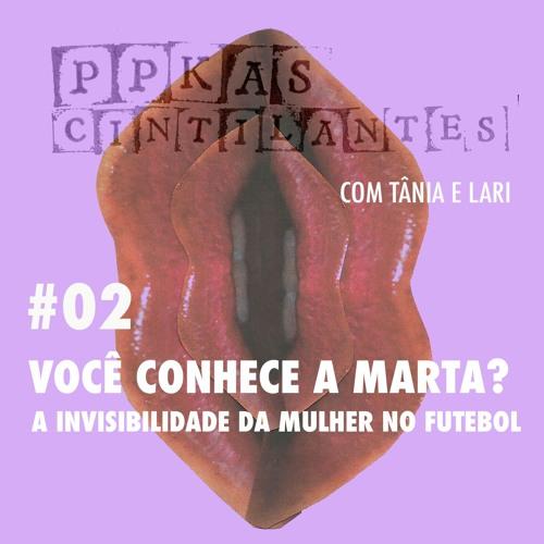 02_Você conhece a Marta? A invisibilidade da mulher no futebol.