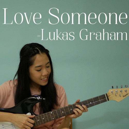 Love Someone - Lukas Graham [Cover by Joy Heng]