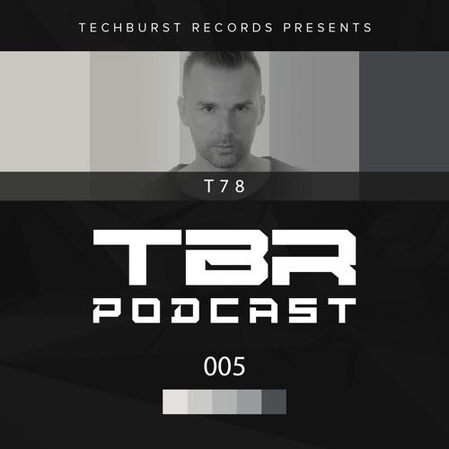 The Techburst Podcast 005 - T78