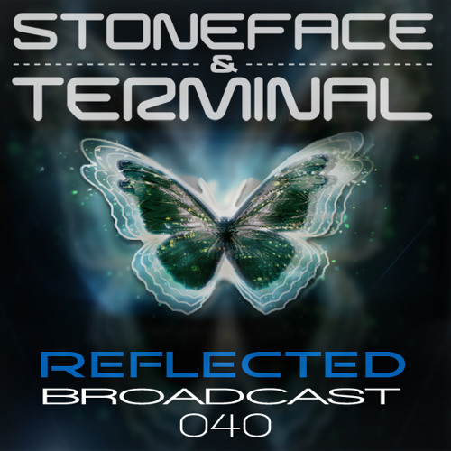 The DJ's Stoneface & Terminal Reflected Broadcast 40