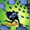 ALL ALONE SATRIANI