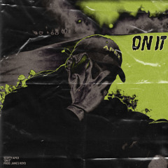 On It [Prod. By James Royo]