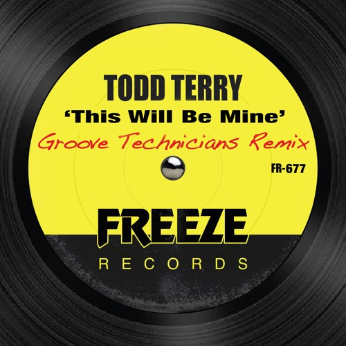 Todd Terry -  This Will Be Mine (Groove Technicians Remix)