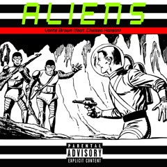 Aliens (feat. Chelsea Hanson) (prod. Vonte Brown)