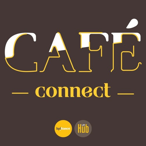 Café Connect - Bpifrance Le Hub