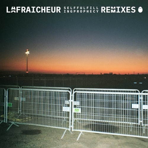 La Fraicheur - Self Fulfilling Prophecy Remixes