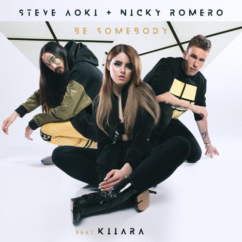 Steve Aoki & Nicky Romero - Be Somebody Feat Kiiara