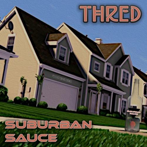 Thred - Suburban Sauce
