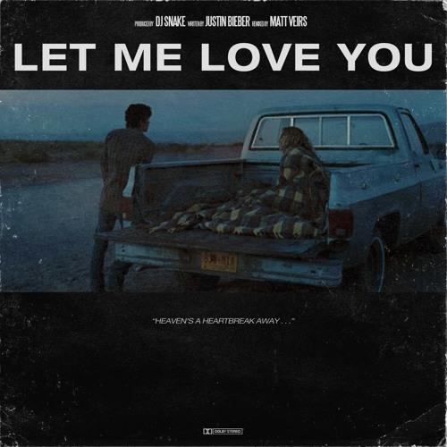 DJ Snake & Justin Bieber - Let Me Love You (Matt Veirs Remix)