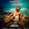 Audio + Lyrics: E GO BETTER (Prod by Gbrown)