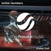 Bottai & Dumbers - Make It Hot