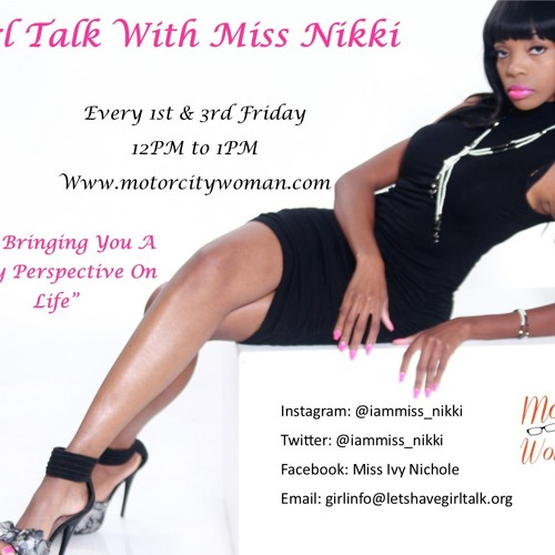 Girl Talk With Miss Nikki 09 - 07 - 18