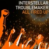 Download Interstellar Troublemaker - All Fired Up Mp3