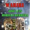 WARIRI - JOSÉ LUIS MORILLO HERRERA