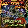 Mad Tribe - The LSD Party (Vertical Mode Remix)