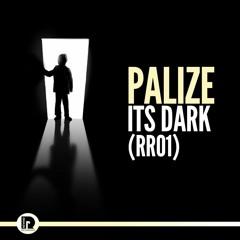 (RR01)Palizé - Its Dark (Free Download)