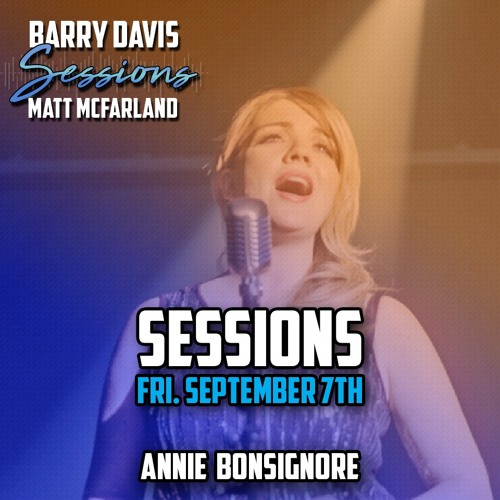 Sessions, Sept. 7, 2018 - Guest - Annie Bonsignore