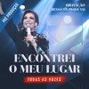 Download ENCONTREI O MEU LUGAR - Todas as Vozes Mp3