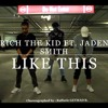 Rich The Kid X Jaden Smith 'Like This' (WSHH Exclusive - Official Music Video)