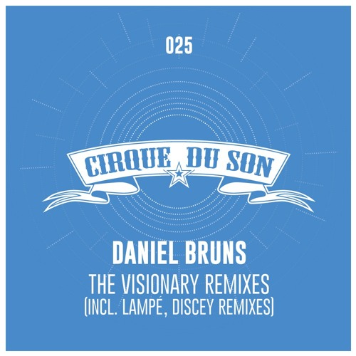 Daniel Bruns - The Visionary (Discey Remix) [Preview]