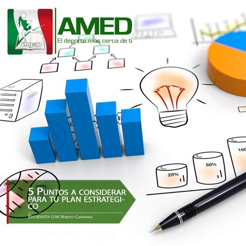 Podcast 226 AMED - 5 Puntos A Considerar Para Tu Plan Estratégico Con El Maestro Roberto Carpegiani