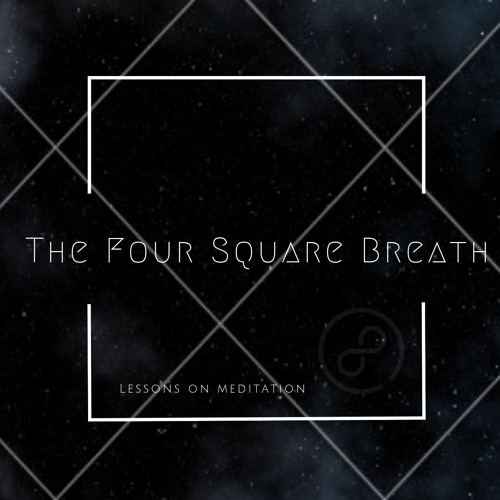 The Four Square Breath - Lessons on Meditation 4