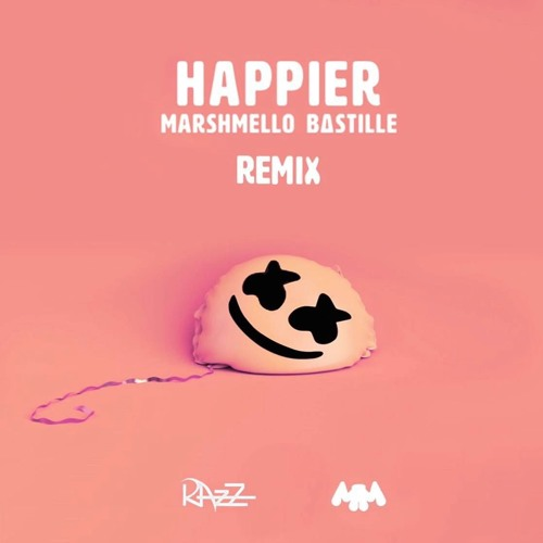 Happier (RaZz Remix) - Marshmello ft Bastille [FREE DOWNLOAD Full Track!]