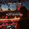 Soul Button Live From Burning Man 2018 -PLAY)A(SKOOL | Incendia Dome [Part 1]