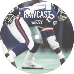 RAWCAST w/Ezzy