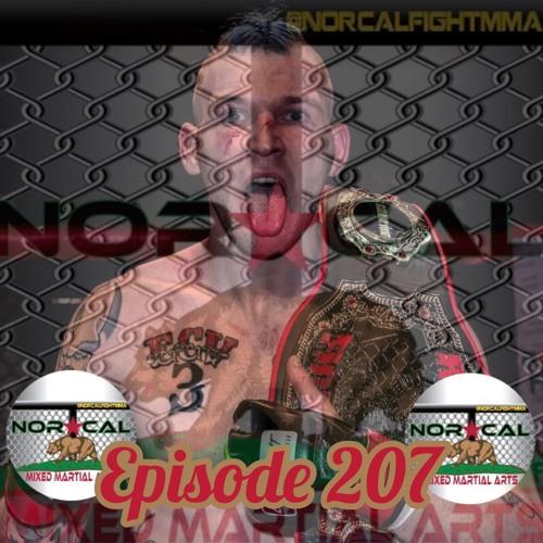 Episode 206: @norcalfightmma Podcast Featuring Michael Humphrey