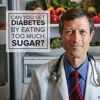 Can You Get Diabetes By Eating Too Much Sugar? – E35