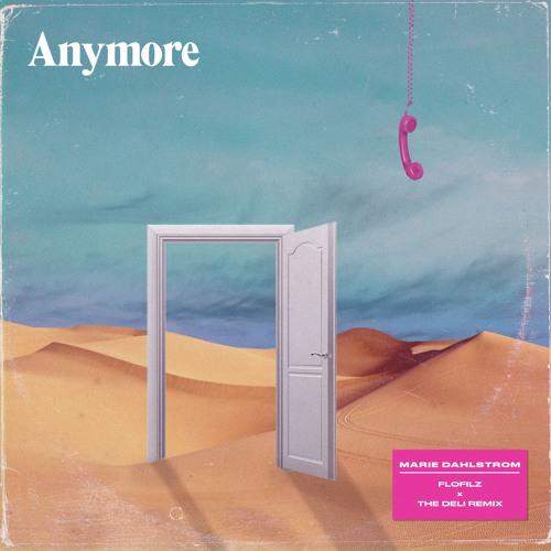 Marie Dahlstrom - Anymore (FloFilz & The Deli Remix)