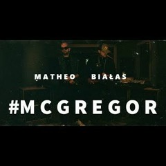 Matheo X Białas -#MCGREGOR