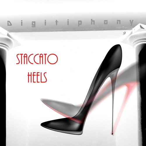 Staccato Heels (Digitiphony 9 Part 2)