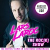 LARS LAROC Pres. THE ROC[K] SHOW #008