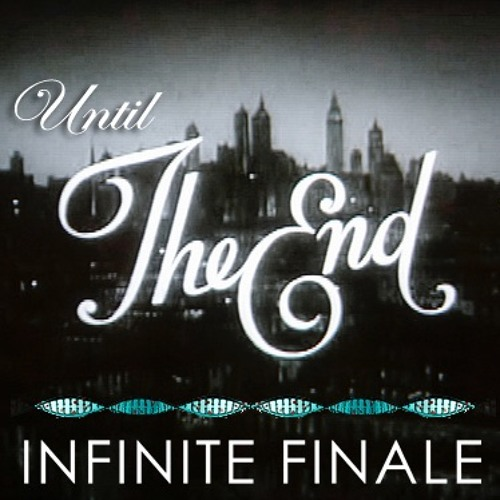 UNTIL THE END by Infinite Finale
