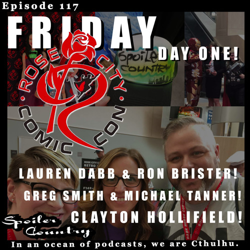 Rose City Comic Con Day One! Lauren Dabb & Ron Brister! Greg Smith & Michael Tanner! Clayton Hollifield!