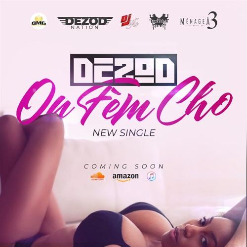 DEZOD - Ou Fem Cho