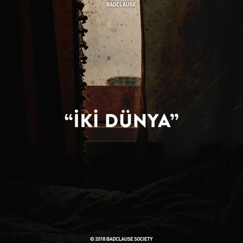 BadClause - Iki Dünya (ft. Sura Isgenderli)