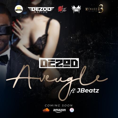 DEZOD feat. JBEATZ - Aveugle! (2 Jem Femen)