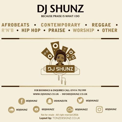 DJ Shunz Presents Praise Break (Part 1)