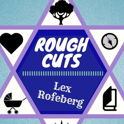 Jew Too: Rough Cuts Episode 7- Lex Rofeberg