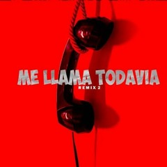Me Llama Todavia - Luishi Rmx