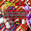Saikyo Wa No Fusion [DBZ MOVIE 12 ENDING]- ESPAÑOL LATINO
