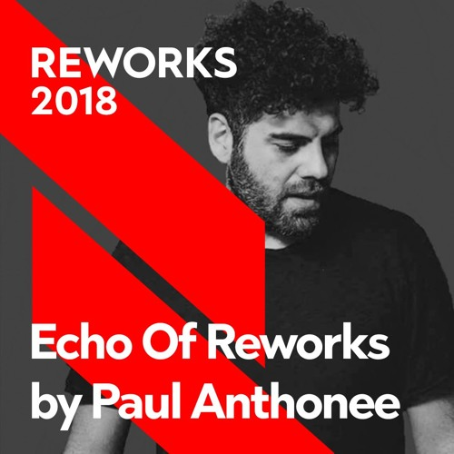 Echo Of Reworks by Paul Anthonee