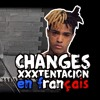 XXX Tentacion - Changes (french cover)