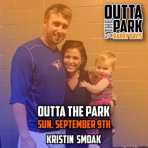 Outta The Park Ep. 75, Sept 9, 2018 - Guest - Kristin Smoak