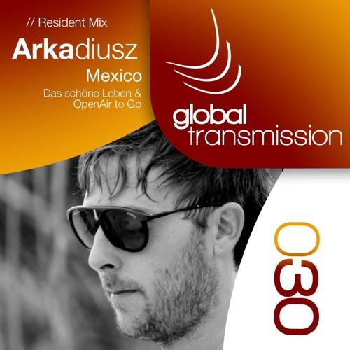 Global Transmission // Ep 030 II Resident: Arkadiusz (Mexico)