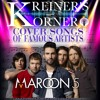 KREINER'S KORNER COVER SONGS OF MAROON 5